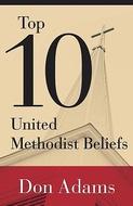 Top 10 United Methodist Beliefs