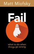 Fail: What to Do When Things Go Wrong