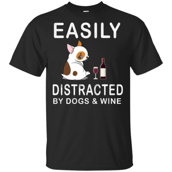 Easily Distracted By Dogs & Wine T-Shirt
