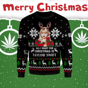 All I want for christmas is Taylor Swift Sweatshirt