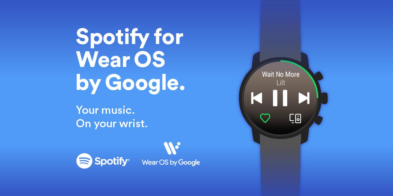 Hello, Wear OS by Google™  Spotify Here  — Spotify