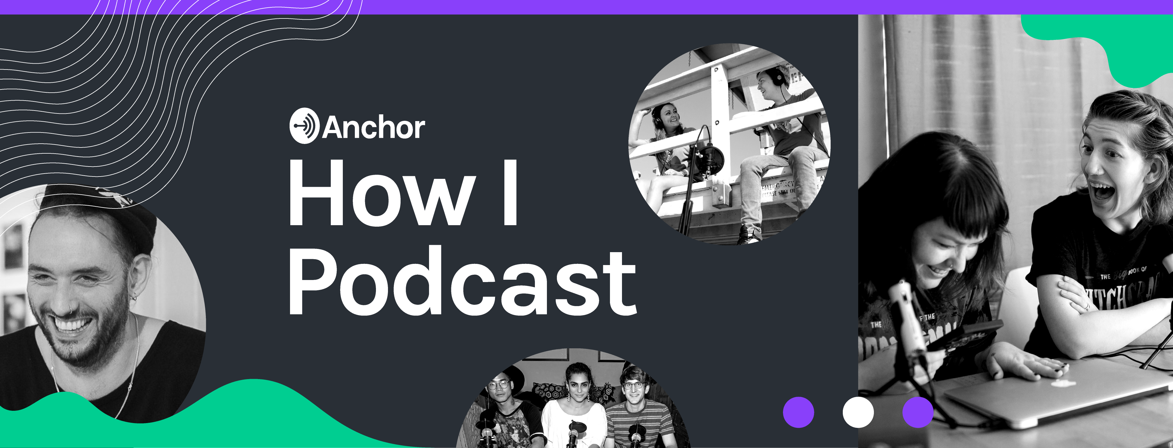 Want to Start a Podcast? Hear How From Anchor Podcasters — Spotify