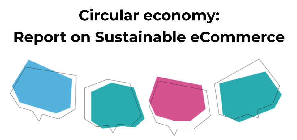 Circular economy: Report on Sustainable eCommerce