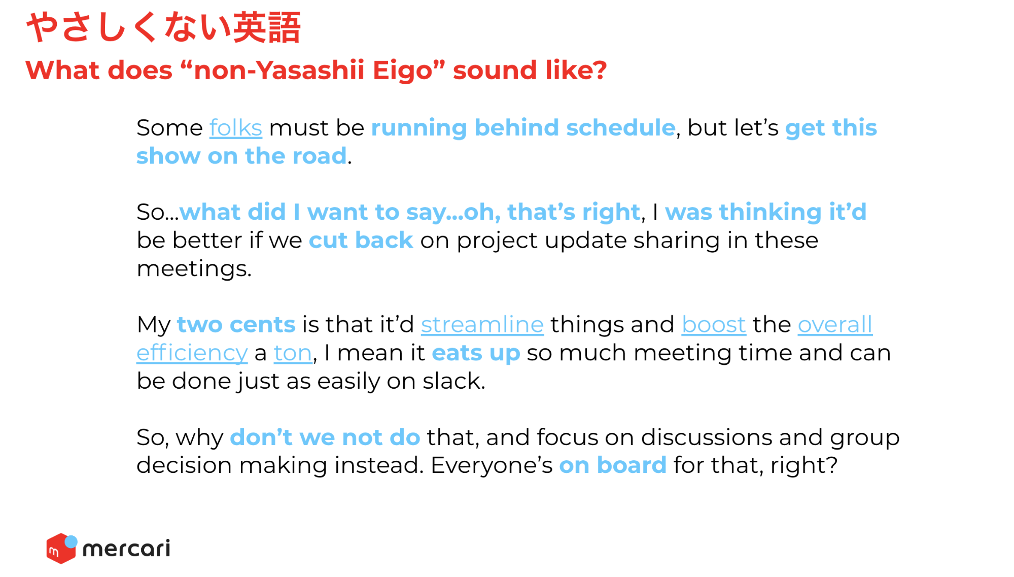 From Yasashii Communication presentation material. We've all used phrases like these before, haven't we...