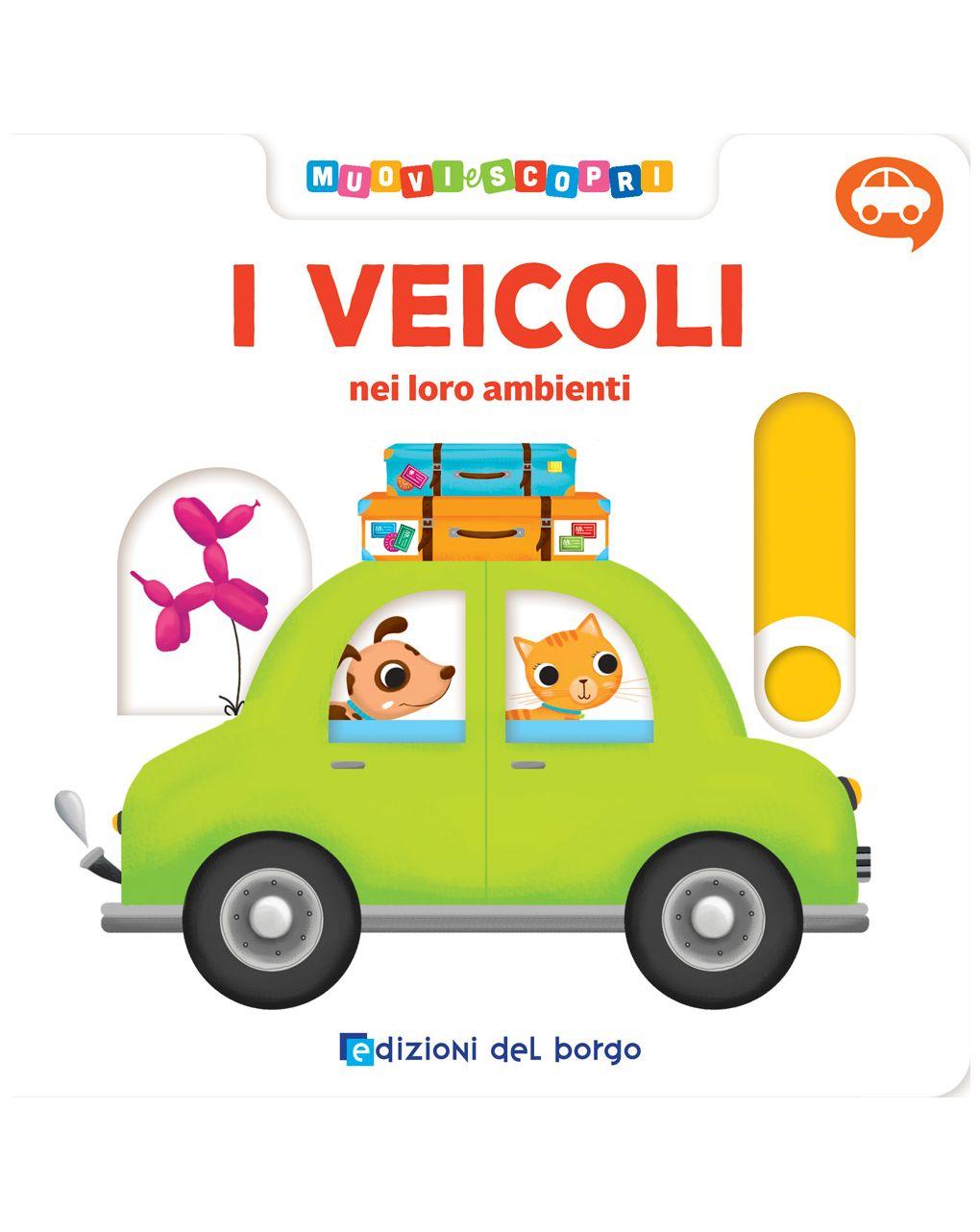 Veicoli - muovi e scopri - Edizioni del Borgo
