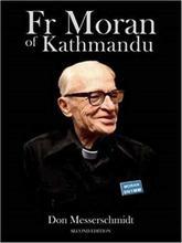 Fr. Moran Of Kathmandu: Pioneer Priest, Educator And Ham Radio Voice Of The Himalayas - Don Messerschmidt