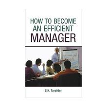 How To Become An Efficient Manager