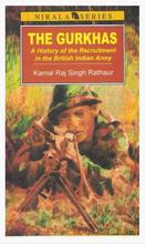 The Gurkhas By Kamal Raj Singh Rathaur