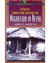 The Political Economy Of Land ; Landlessness And Migration In Nepal - Nirala Publication