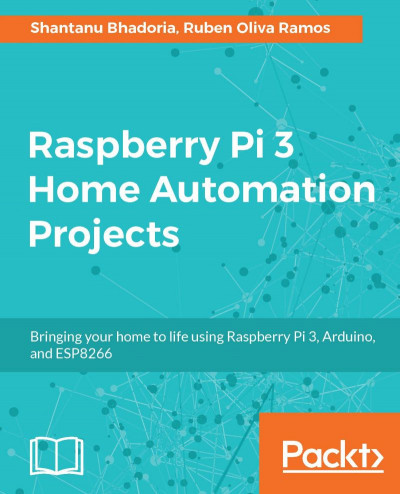 Raspberry Pi 3 Home Automation Projects | 9781783283880