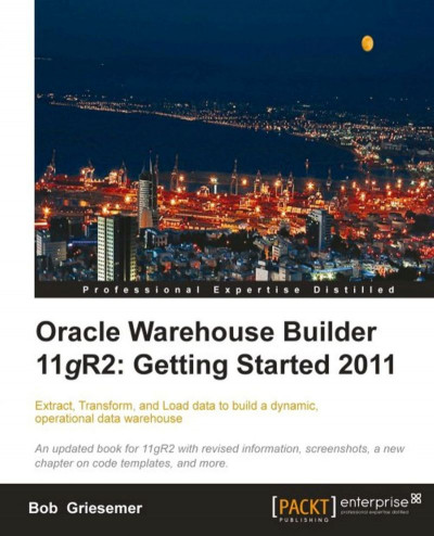 Oracle Warehouse Builder 11g R2: Getting Started 2011 | BUKU ...