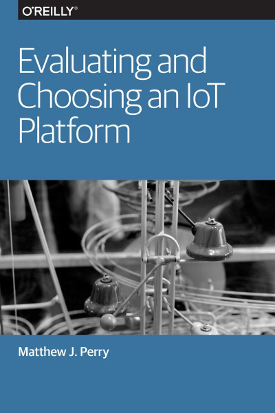 Evaluating and Choosing an IoT Platform | BUKU - Study books for a ...