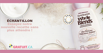 Échantillon gratuit de shampoing Granier Whole Blends