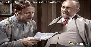 Les belles histoires des pays d'en haut – Le gros docteur