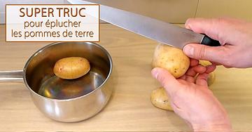 Super truc pour éplucher les pommes de terre