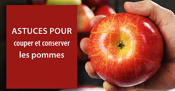 Astuces pour couper et conserver les pommes