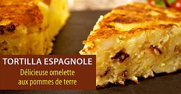 Délicieuse omelette aux pommes de terre – tortilla espagnole