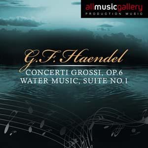 Album G.F.Haendel Concerti Grossi, Op.6, Water Music, Suite No.1