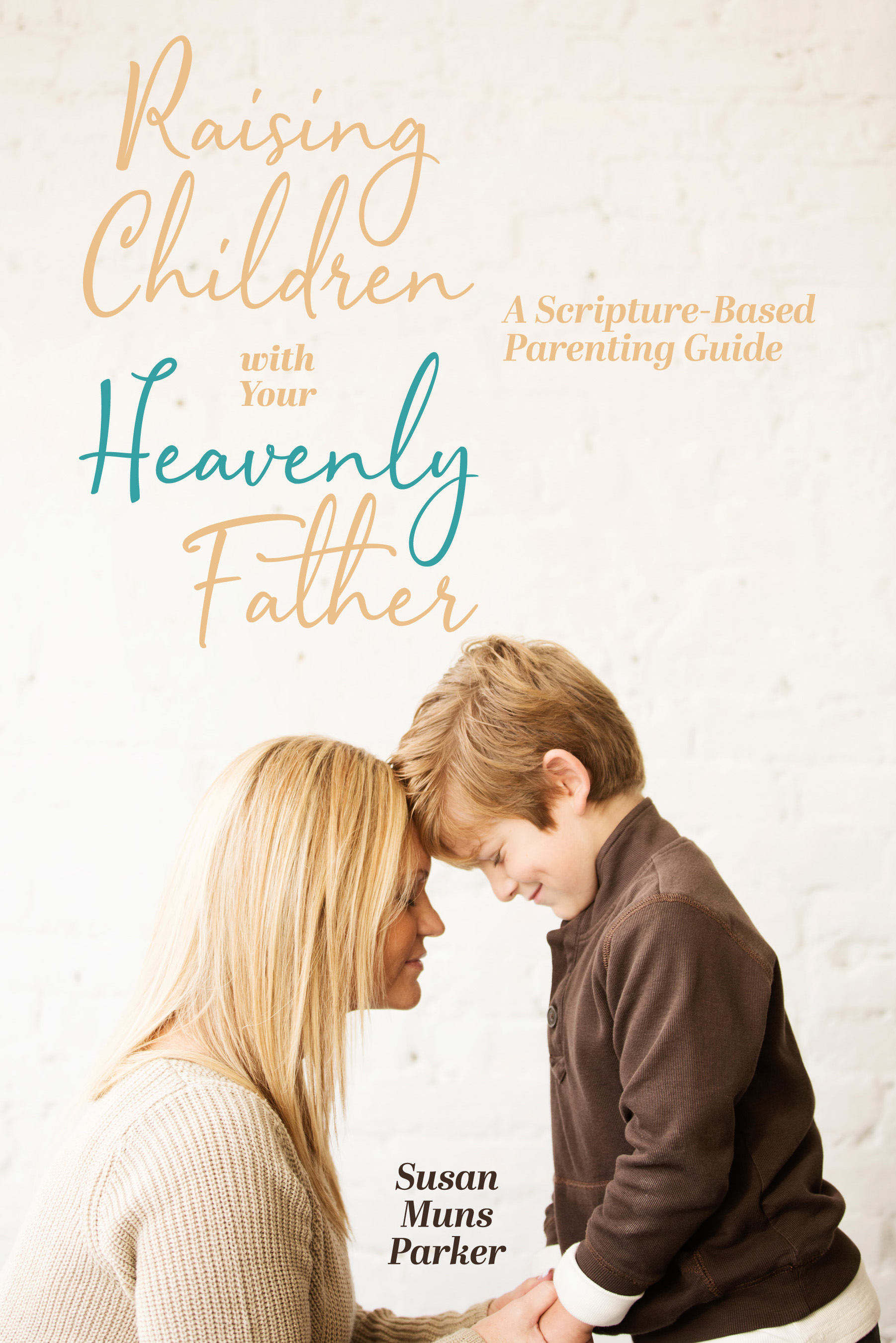 Raising Children With Your Heavenly Father  cover