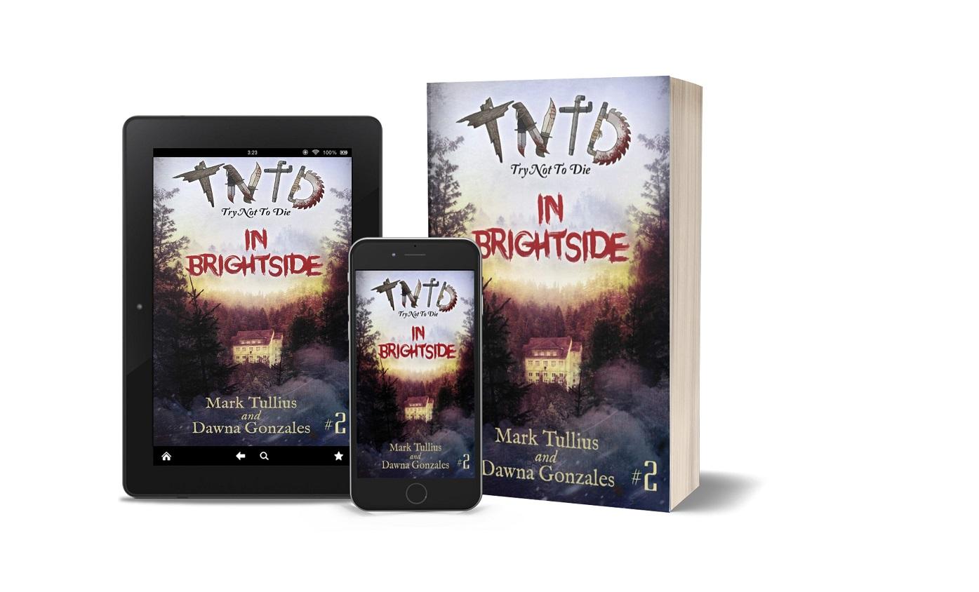 Try Not to Die: In Brightside  tablet, phone, paperback
