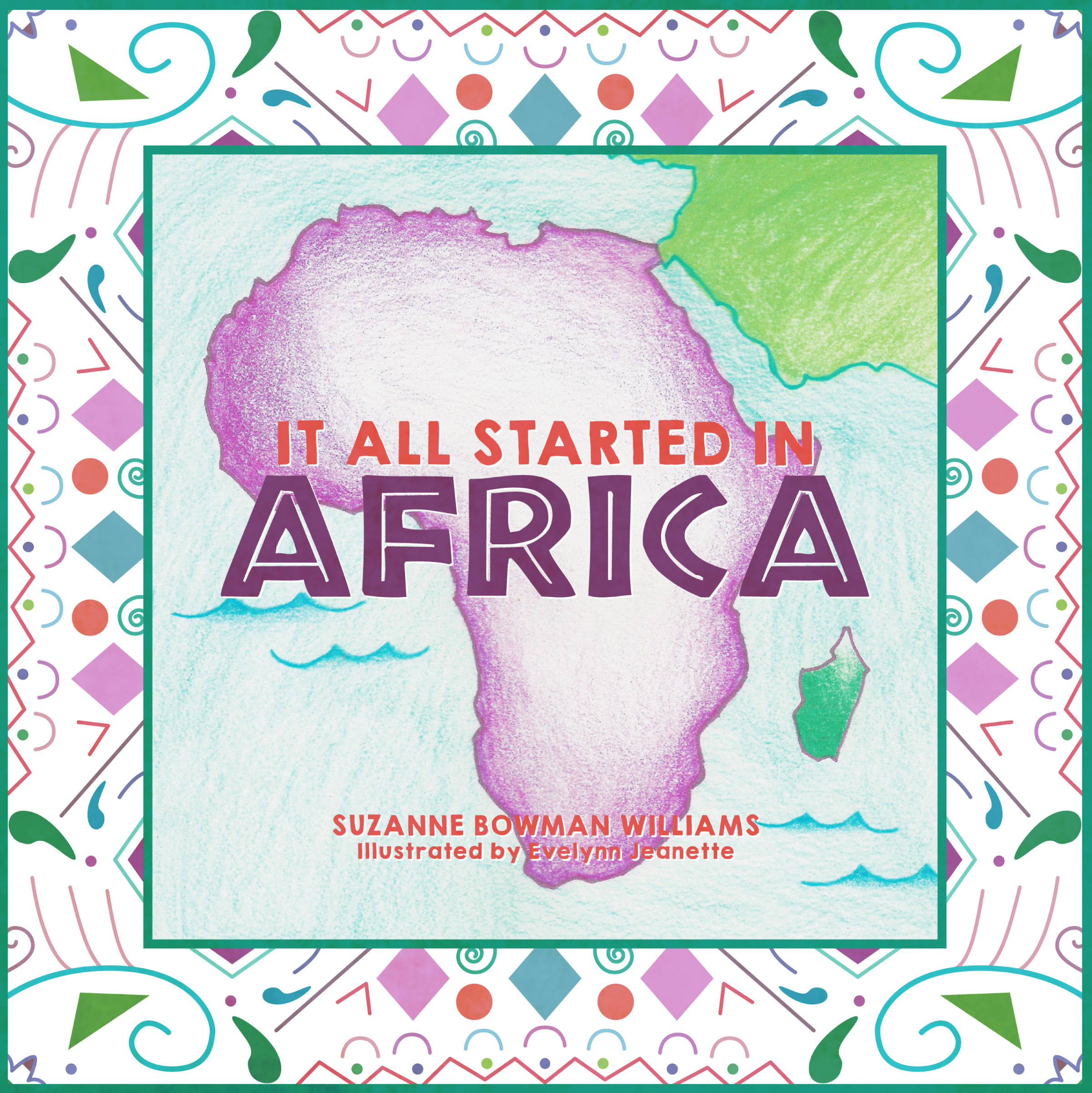 It All Started in Africa by Suzanne Bowman Williams