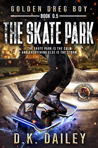 Golden Dreg Boy, Prequel Book 0.5: The Skate Park cover