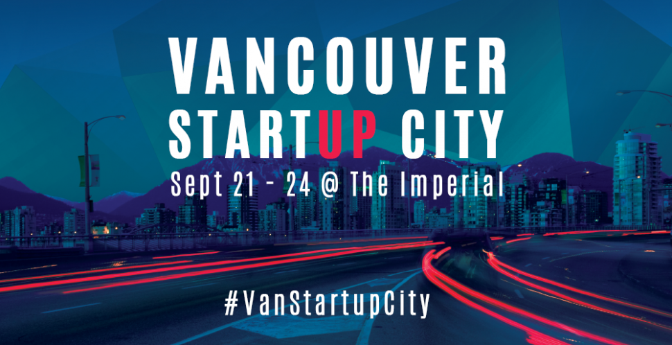 Vancovuer Startup City brought to you by the Vancouver Economic Commission. #VanStartupCity