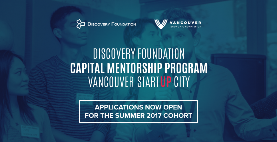 Applications for the Discovery Foundation Capital Mentorship Program are now OPEN | Vancouver Economic Commission | Vancouver Startup City