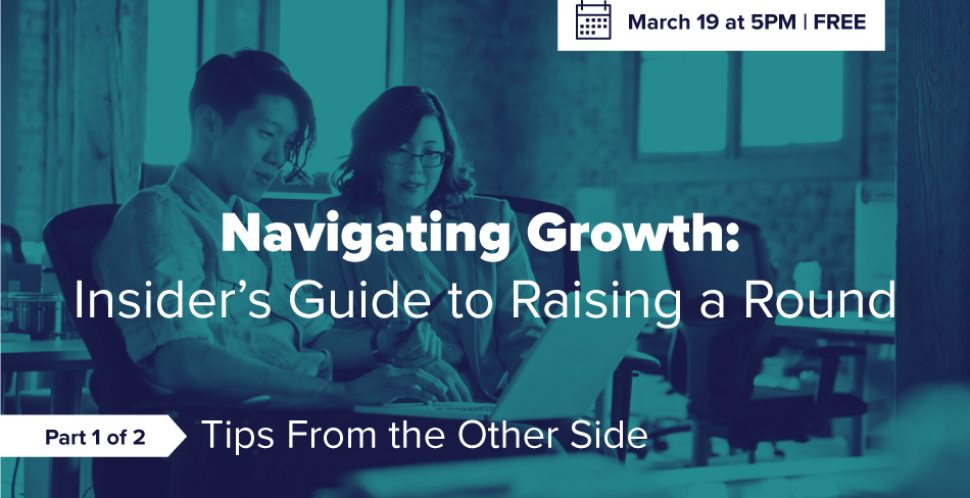 Navigating Growth: Insider's Guide to Raising a Round (Part 1)
