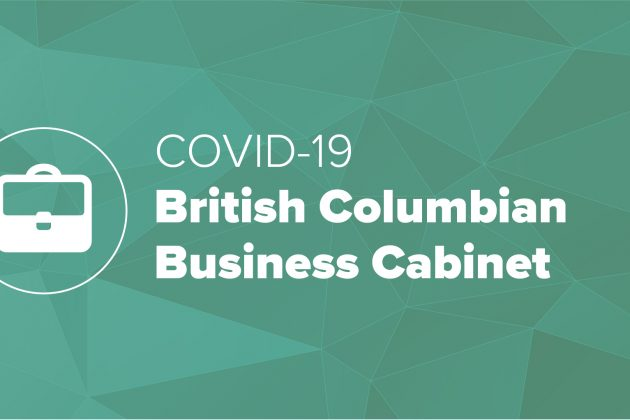COVID-19 Cabinet created to support business, workers across British Columbia to address unprecedented challenges