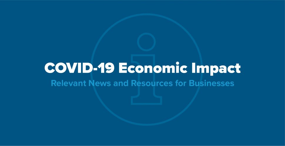 Monitoring COVID-19 Economic Impact, Relevant News and Resources for Businesses