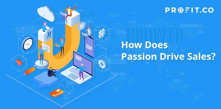 Passion drive sales