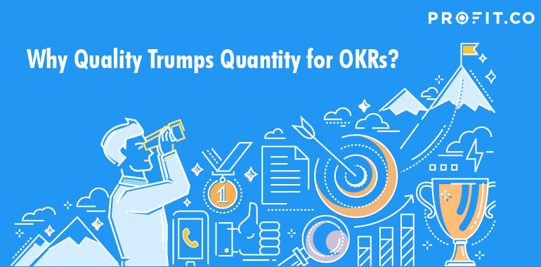 Why-Quality-Trumps-Quantity-for-OKRs