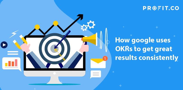 How-google-uses-OKRs-to-get-results consistently