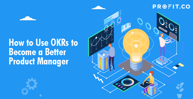 use OKRs become product manager