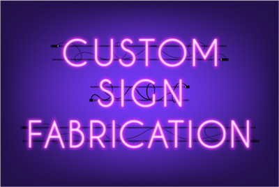 Custom Sign Fabrication