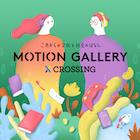 MOTION GALLERY CROSSING(モーションギャラリークロッシング)