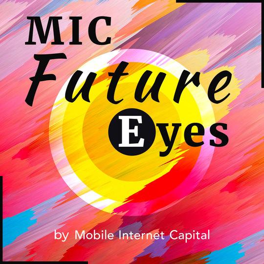 MIC Future Eyes - モバイル・インターネットキャピタル