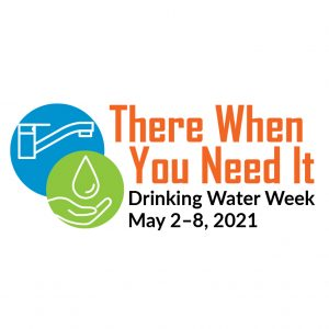 Drinking Water Week May 2-8, 2021