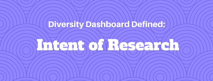 Diversity Dashboard - Intent of Research