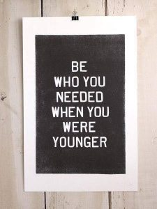 Be who you needed