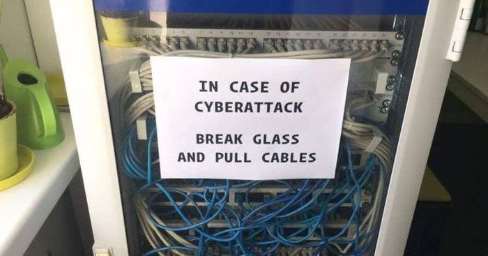 In case of cyber attack - break glass and pull cables.