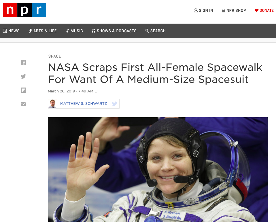 "NPR screenshot, headline ""NASA Scraps First All-Female Spacewalk For Want Of A Medium-Size Spacesuit"" and photo of U.S. astronaut Anne McClain"