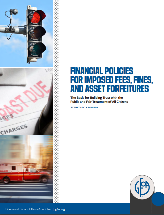 Cover of GFOA report. Reads Financial Policies for imposed fees, fines, and asset forfeitures.