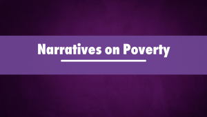 Narratives on Poverty