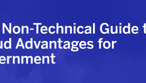 The Non-technical guide to cloud advantages for government