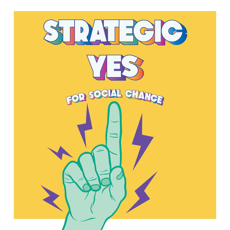 Strategic Yes for Social Change