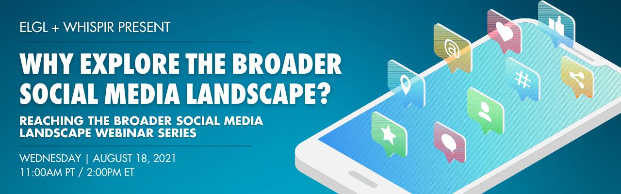 Why reach the broader social media landscape?