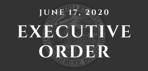 6/17/2020 Executive Order