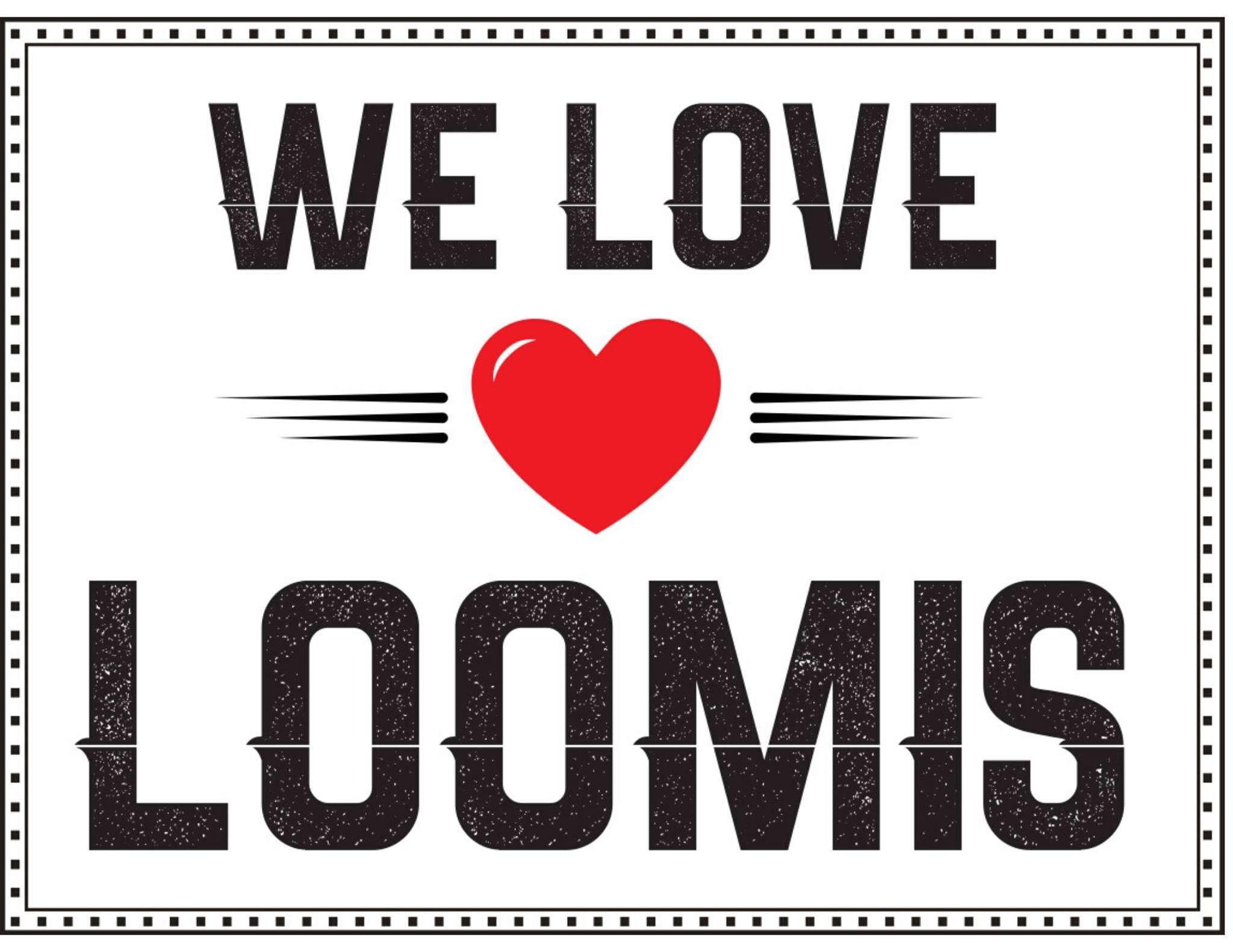 We Love Loomis graphic